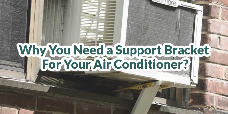 Do I Need a Support Bracket For My Air Conditioner
