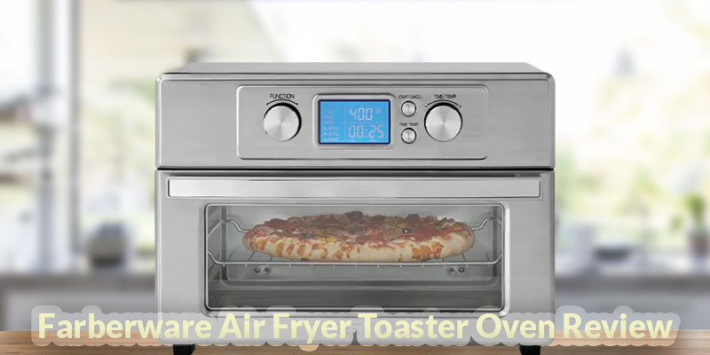 Farberware Air Fryer Toaster Oven Review